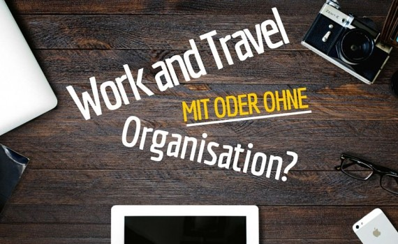 Work and Travel mit oder ohne Organisation